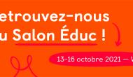 13-16/10/21 – Salon Educ!